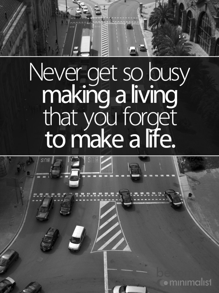 Don't Get So Busy...